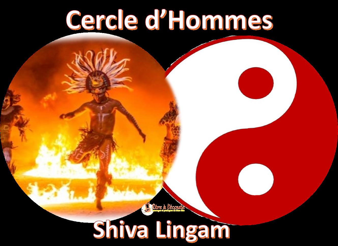 Cercle d'Hommes-Shiva-Lingam-être à l'écoute