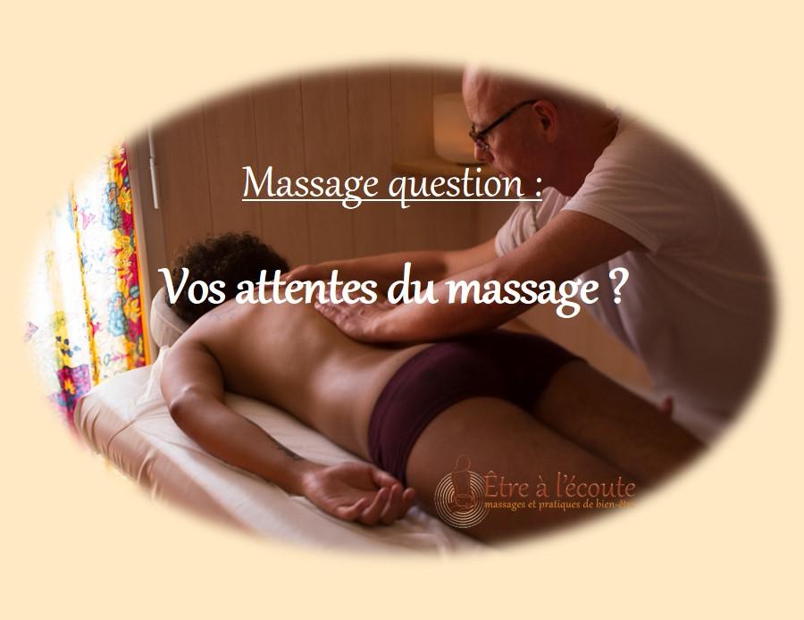 Être à l'écoute : Massage question - Vos attentes du massage ?